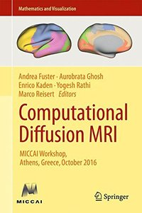 Computational Diffusion MRI: MICCAI Workshop, Athens, Greece, October 2016 (Mathematics and Visualization)-cover
