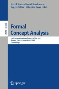 Formal Concept Analysis: 14th International Conference, ICFCA 2017, Rennes, France, June 13-16, 2017, Proceedings (Lecture Notes in Computer Science)-cover