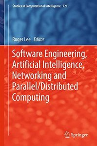 Software Engineering, Artificial Intelligence, Networking and Parallel/Distributed Computing (Studies in Computational Intelligence)-cover