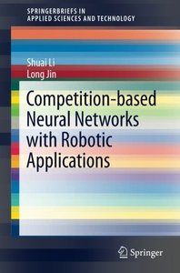 Competition-Based Neural Networks with Robotic Applications (SpringerBriefs in Applied Sciences and Technology)-cover