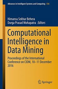 Computational Intelligence in Data Mining: Proceedings of the International Conference on CIDM, 10-11 December 2016 (Advances in Intelligent Systems and Computing)-cover