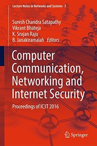 Computer Communication, Networking and Internet Security: Proceedings of IC3T 2016 (Lecture Notes in Networks and Systems)