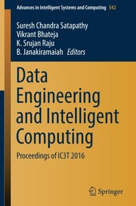 Data Engineering and Intelligent Computing: Proceedings of IC3T 2016 (Advances in Intelligent Systems and Computing)-cover