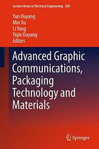 Advanced Graphic Communications, Packaging Technology and Materials (Lecture Notes in Electrical Engineering)