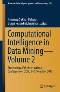 Computational Intelligence in Data Mining―Volume 2: Proceedings of the International Conference on CIDM, 5-6 December 2015 (Advances in Intelligent Systems and Computing)