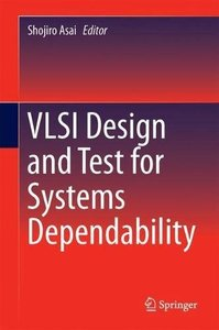 VLSI Design and Test for Systems Dependability-cover