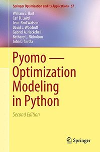 Pyomo ― Optimization Modeling in Python (Springer Optimization and Its Applications)