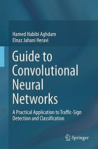 Guide to Convolutional Neural Networks: A Practical Application to Traffic-Sign Detection and Classification-cover