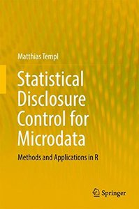Statistical Disclosure Control for Microdata: Methods and Applications in R-cover