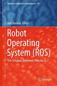 Robot Operating System (ROS): The Complete Reference  (Volume 2) (Studies in Computational Intelligence)-cover