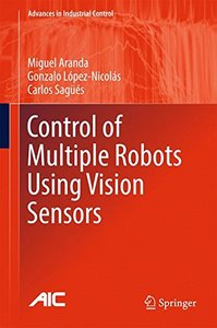 Control of Multiple Robots Using Vision Sensors (Advances in Industrial Control)-cover