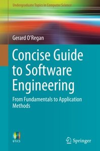 Concise Guide to Software Engineering: From Fundamentals to Application Methods (Undergraduate Topics in Computer Science)-cover
