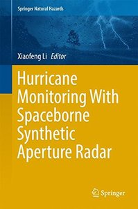 Hurricane Monitoring With Spaceborne Synthetic Aperture Radar (Springer Natural Hazards)-cover