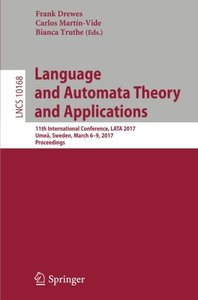 Language and Automata Theory and Applications: 11th International Conference, LATA 2017, Umeå, Sweden, March 6-9, 2017, Proceedings (Lecture Notes in Computer Science)-cover