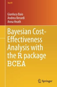 Bayesian Cost-Effectiveness Analysis with the R package BCEA (Use R!)
