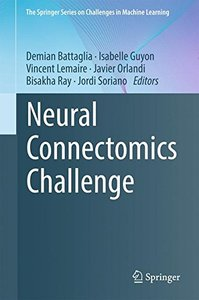 Neural Connectomics Challenge (The Springer Series on Challenges in Machine Learning)-cover