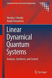 Linear Dynamical Quantum Systems: Analysis, Synthesis, and Control (Communications and Control Engineering)-cover