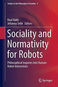 Sociality and Normativity for Robots: Philosophical Inquiries into Human-Robot Interactions (Studies in the Philosophy of Sociality)-cover