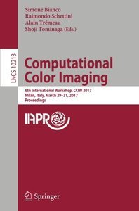 Computational Color Imaging: 6th International Workshop, CCIW 2017, Milan, Italy, March 29-31, 2017, Proceedings (Lecture Notes in Computer Science)-cover