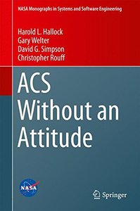ACS Without an Attitude (NASA Monographs in Systems and Software Engineering)-cover