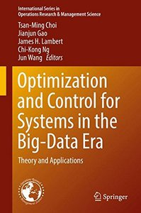 Optimization and Control for Systems in the Big-Data Era: Theory and Applications (International Series in Operations Research & Management Science)