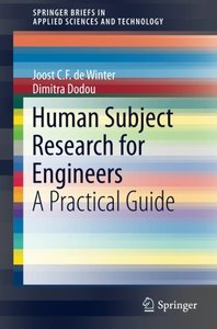 Human Subject Research for Engineers: A Practical Guide (SpringerBriefs in Applied Sciences and Technology)-cover