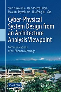 Cyber-Physical System Design from an Architecture Analysis Viewpoint: Communications of NII Shonan Meetings-cover