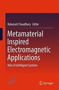 Metamaterial Inspired Electromagnetic Applications: Role of Intelligent Systems