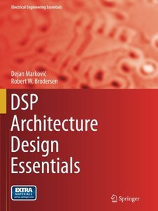 DSP Architecture Design Essentials (Electrical Engineering Essentials)-cover