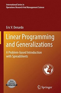 Linear Programming and Generalizations: A Problem-based Introduction with Spreadsheets (International Series in Operations Research & Management Science)