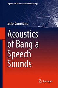 Acoustics of Bangla Speech Sounds (Signals and Communication Technology)