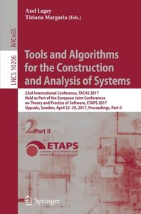 Tools and Algorithms for the Construction and Analysis of Systems: 23rd International Conference, TACAS 2017, Held as Part of the European Joint ... Part II (Lecture Notes in Computer Science)-cover
