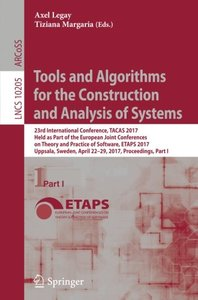 Tools and Algorithms for the Construction and Analysis of Systems: 23rd International Conference, TACAS 2017, Held as Part of the European Joint ... Part I (Lecture Notes in Computer Science)-cover