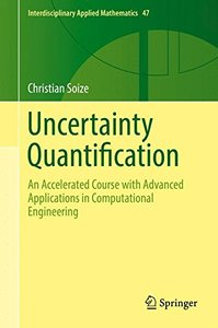Uncertainty Quantification: An Accelerated Course with Advanced Applications in Computational Engineering (Interdisciplinary Applied Mathematics)-cover