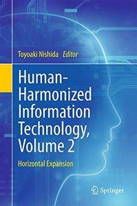 Human-Harmonized Information Technology, Volume 2: Horizontal Expansion
