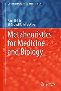 Metaheuristics for Medicine and Biology (Studies in Computational Intelligence)