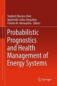 Probabilistic Prognostics and Health Management of Energy Systems-cover