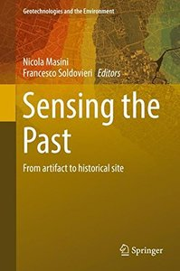 Sensing the Past: From artifact to historical site (Geotechnologies and the Environment)-cover
