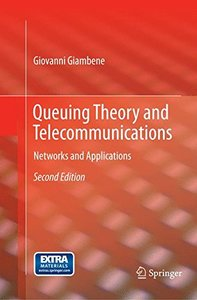Queuing Theory and Telecommunications: Networks and Applications-cover