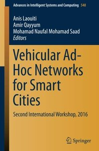 Vehicular Ad-Hoc Networks for Smart Cities: Second International Workshop, 2016 (Advances in Intelligent Systems and Computing)