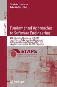 Fundamental Approaches to Software Engineering: 20th International Conference, FASE 2017, Held as Part of the European Joint Conferences on Theory and ... (Lecture Notes in Computer Science)