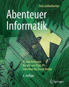 Abenteuer Informatik: IT zum Anfassen für alle von 9 bis 99 – vom Navi bis Social Media (German Edition)-cover
