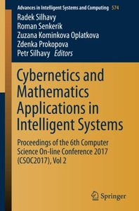 Cybernetics and Mathematics Applications in Intelligent Systems: Proceedings of the 6th Computer Science On-line Conference 2017 (CSOC2017), Vol 2 (Advances in Intelligent Systems and Computing)-cover