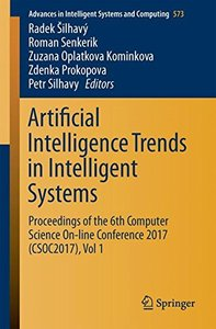 Artificial Intelligence Trends in Intelligent Systems: Proceedings of the 6th Computer Science On-line Conference 2017 (CSOC2017), Vol 1 (Advances in Intelligent Systems and Computing)-cover
