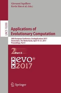 Applications of Evolutionary Computation: 20th European Conference, EvoApplications 2017, Amsterdam, The Netherlands, April 19-21, 2017, Proceedings, Part II (Lecture Notes in Computer Science)-cover