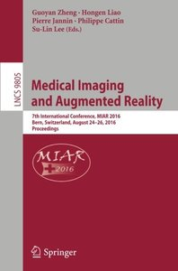 Medical Imaging and Augmented Reality: 7th International Conference, MIAR 2016, Bern, Switzerland, August 24-26, 2016, Proceedings (Lecture Notes in Computer Science)-cover
