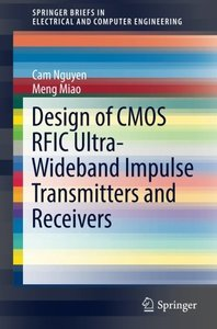 Design of CMOS RFIC Ultra-Wideband Impulse Transmitters and Receivers (SpringerBriefs in Electrical and Computer Engineering)-cover