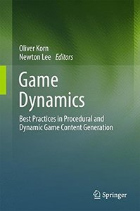 Game Dynamics: Best Practices in Procedural and Dynamic Game Content Generation-cover