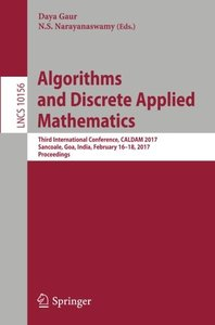 Algorithms and Discrete Applied Mathematics: Third International Conference, CALDAM 2017, Sancoale, Goa, India, February 16-18, 2017, Proceedings (Lecture Notes in Computer Science)-cover