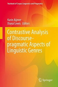Contrastive Analysis of Discourse-pragmatic Aspects of Linguistic Genres (Yearbook of Corpus Linguistics and Pragmatics)-cover
